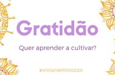Aprenda a Cultivar a Gratidão!