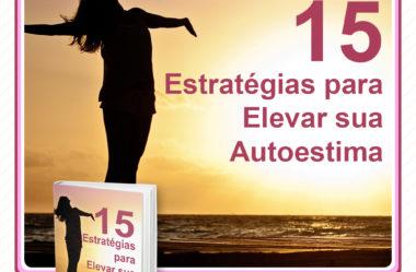 15 Estratégias para Elevar a Autoestima