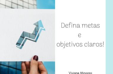 Defina metas e objetivos claros