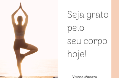 Seja grato pelo seu corpo!
